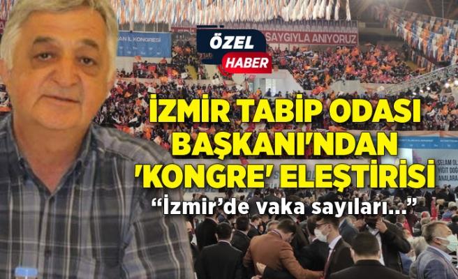 İzmir Tabip Odası Başkanı'ndan 'kongre' eleştirisi