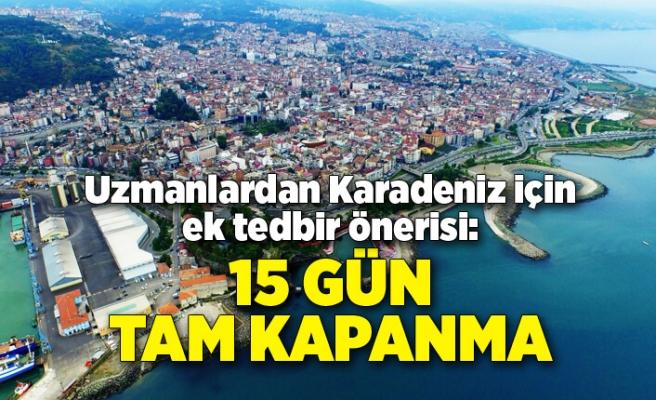 Karadeniz için ek tedbir önerisi: 15 günlük tam kapanma, ulaşım kısıtlaması...