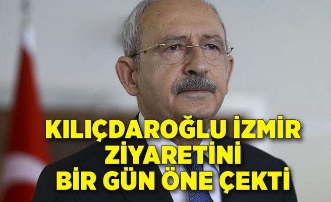 Kılıçdaroğlu İzmir ziyaretini bir gün öne çekti