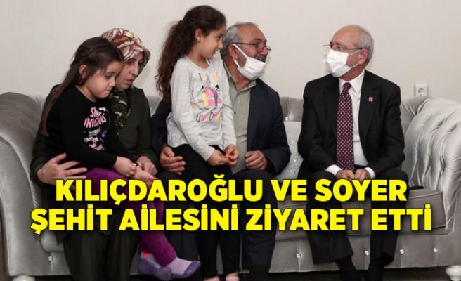 Kılıçdaroğlu ve Soyer şehit ailesini ziyaret etti