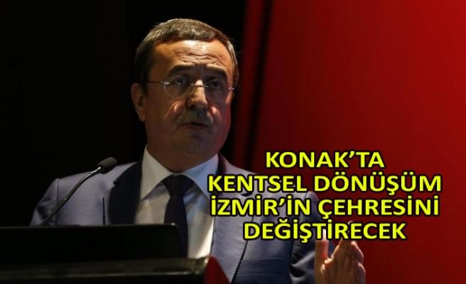 Konak'ta kentsel dönüşüm İzmir'in çehresini değiştirecek