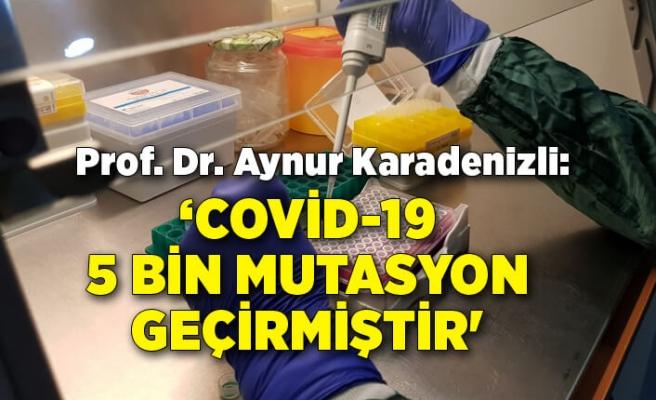 Prof. Dr. Karadenizli: Covid-19, şimdiye kadar yaklaşık 5 bin mutasyon geçirmiştir