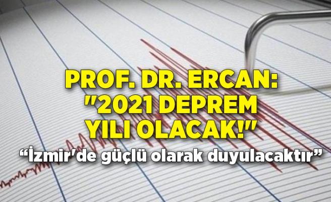 """Prof. Dr. Övgün Ahmet Ercan: """"2021 deprem yılı olacak!"""""""