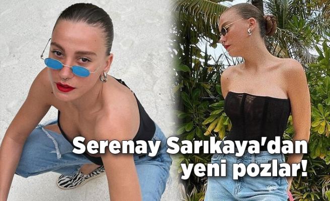 Serenay Sarıkaya'dan yeni pozlar!