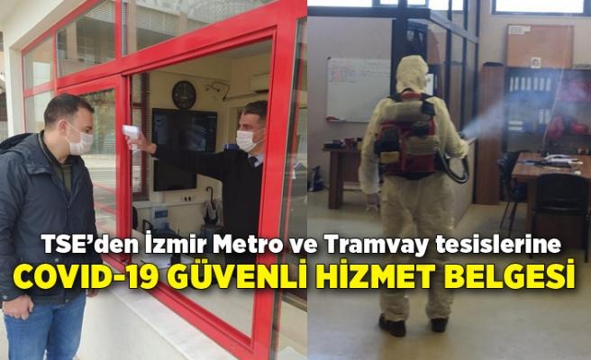 TSE'den İzmir Metro ve Tramvay tesislerine COVID-19 Güvenli Hizmet Belgesi