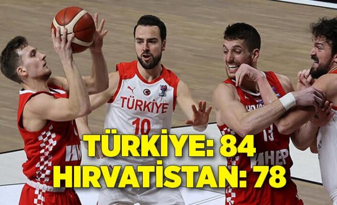Türkiye: 84 - Hırvatistan: 78