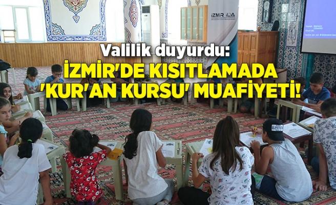 Valilik duyurdu: İzmir'de kısıtlamada 'Kur'an kursu' muafiyeti!