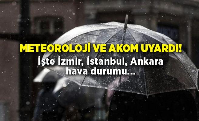24 Mart 2021 İstanbul, İzmir, Ankara hava durumu: Meteoroloji ve AKOM uyardı!