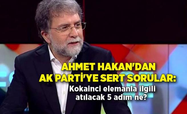 Ahmet Hakan'dan AK Parti'ye sert sorular: Kokainci elemanla ilgili atılacak 5 adım ne?