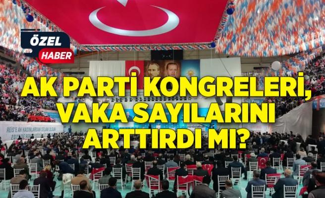AK Parti kongreleri, vaka sayılarını arttırdı mı?