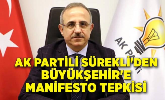 AK Partili Sürekli'den Büyükşehir'e manifesto tepkisi