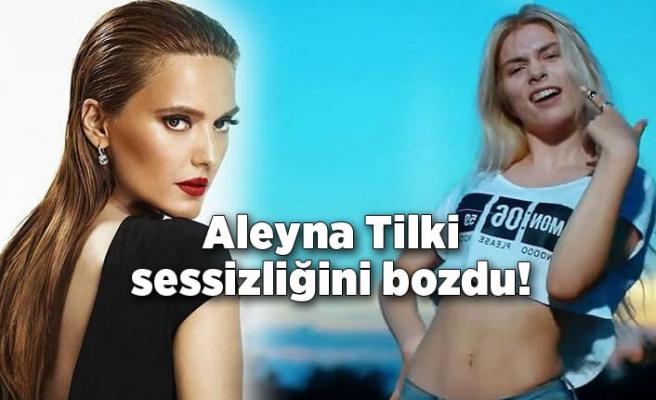Aleyna Tilki sessizliğini bozdu!