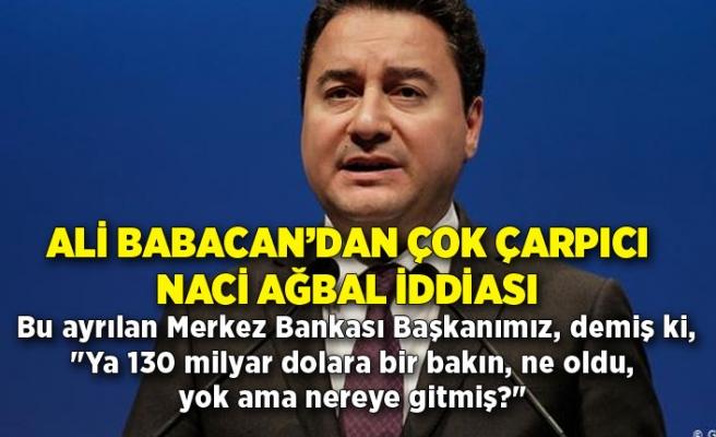 Ali Babacan'dan çok çarpıcı Naci Ağbal iddiası