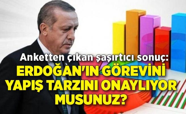 Anketten çıkan şaşırtıcı sonuç: Erdoğan'ın görevini yapış tarzını onaylıyor musunuz?