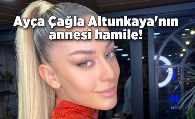 Ayça Çağla Altunkaya'nın annesi hamile!