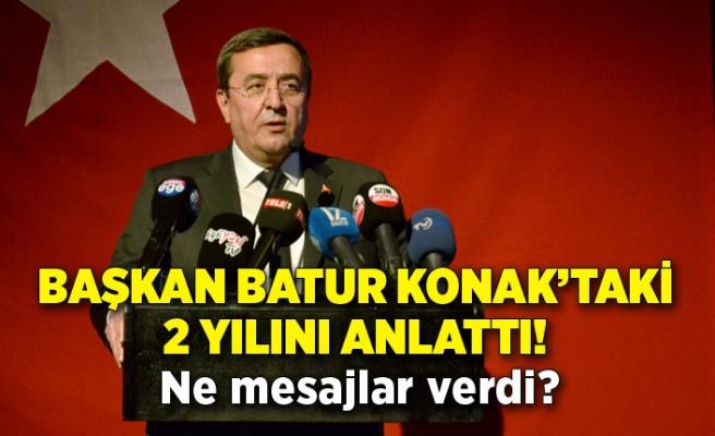 Başkan Batur Konak'taki 2 yılını anlattı! Ne mesajlar verdi?