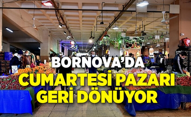 Bornova pazarları Cumartesi açılacak