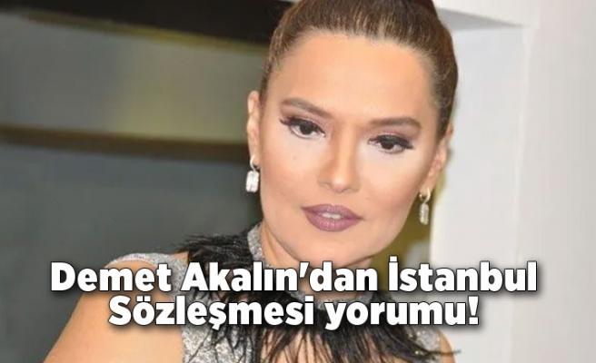Demet Akalın'dan İstanbul Sözleşmesi yorumu!