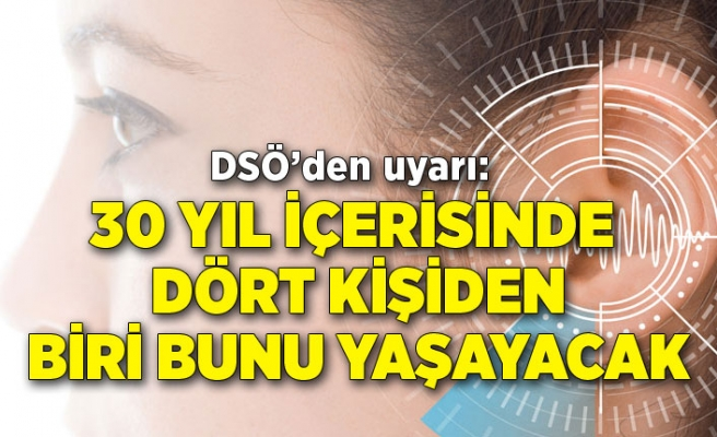 DSÖ'den uyarı: 30 yıl içerisinde dört kişiden biri işitme kaybı yaşayacak