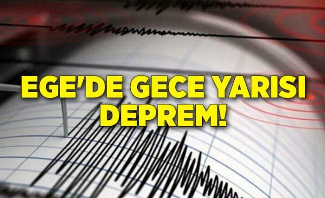 Ege'de gece yarısı deprem!