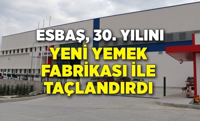 ESBAŞ, 30. yılını yeni yemek fabrikası ile taçlandırdı