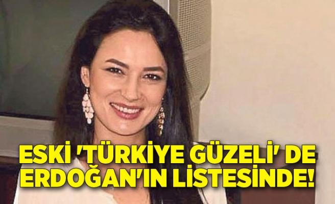 Eski 'Türkiye Güzeli' de Erdoğan'ın listesinde!