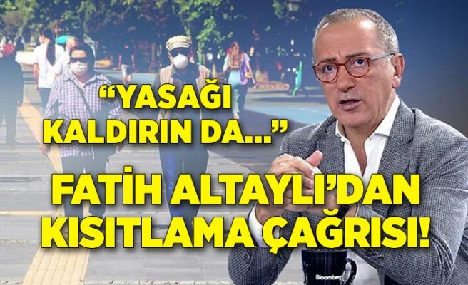 Fatih Altaylı'dan kısıtlama çağrısı!