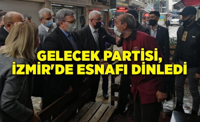 Gelecek Partisi, İzmir'de esnafı dinledi