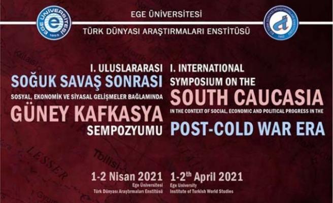 Güney Kafkasya her yönü ile bu sempozyumda konuşulacak