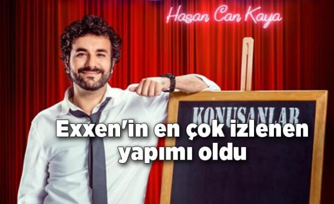 Hasan Can Kaya Konuşanlar'la Exxen'in en çok izlenen yapımı oldu