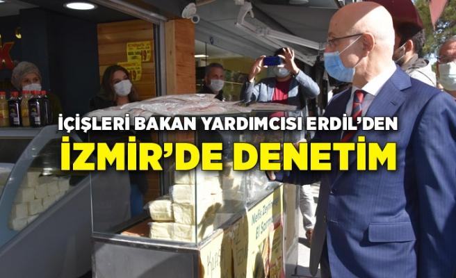 İçişleri Bakan Yardımcısı Erdil'den İzmir'de denetim