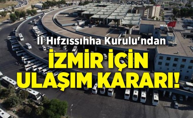 İl Hıfzıssıhha Kurulu'ndan İzmir için ulaşım kararı!