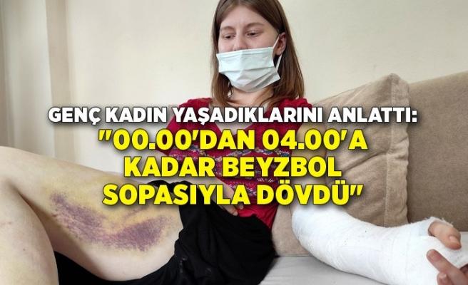 İzmir'de beyzbol sopasıyla dövülen kadın yaşadıklarını anlattı