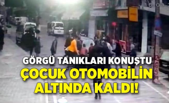 İzmir'de çocuk otomobilin altında kaldı! Görgü tanıkları konuştu