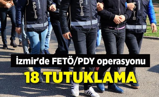 İzmir'de FETÖ/PDY operasyonuna 18 tutuklama