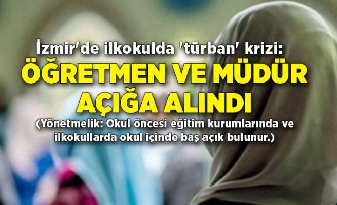 İzmir'de ilkokulda 'türban' krizi: Öğretmen ve müdür açığa alındı