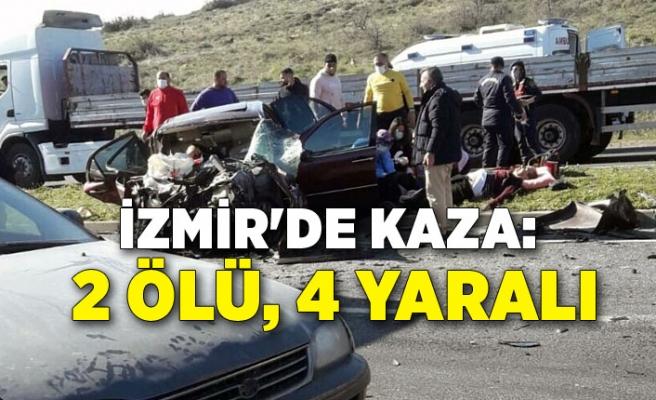 İzmir'de kaza: 2 ölü, 4 yaralı
