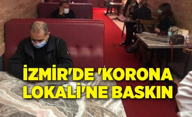 İzmir'de 'korona lokali'ne baskın: 129 bin 600 lira ceza!
