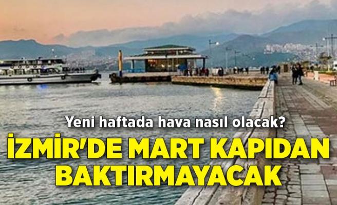 İzmir'de Mart kapıdan baktırmayacak