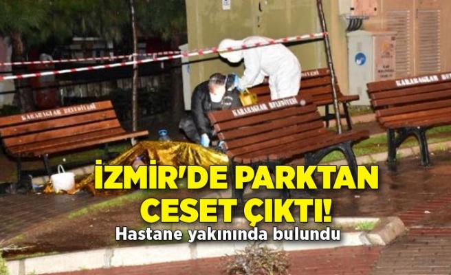 İzmir'de parktan ceset çıktı!