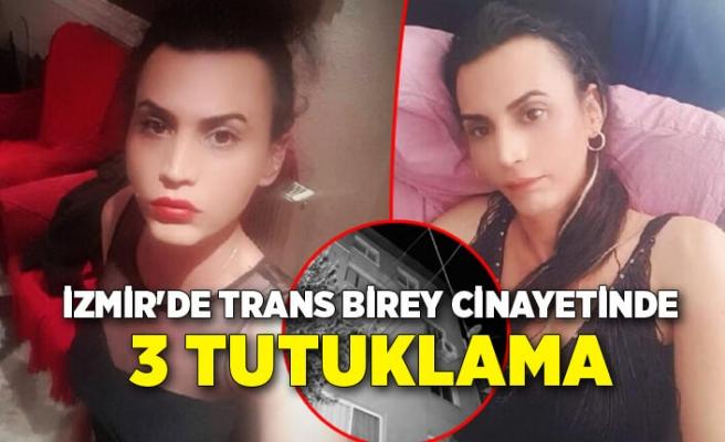 İzmir'de trans birey cinayetinde 3 tutuklama