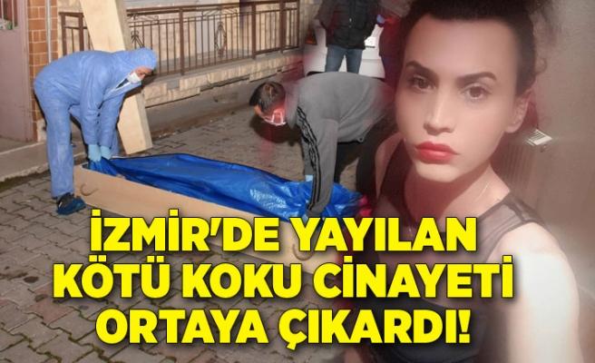 İzmir'de yayılan kötü koku cinayeti ortaya çıkardı! Ayrıntılar kan dondurdu...