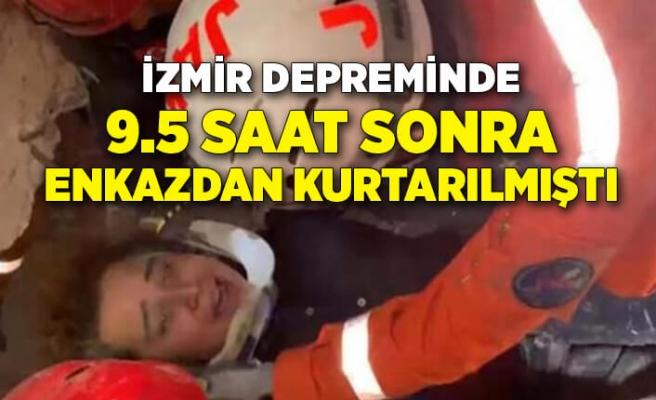 İzmir depreminde 9.5 saat sonra enkazdan çıkmıştı
