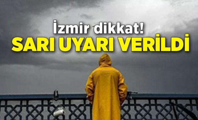 İzmir dikkat! Sarı uyarı verildi