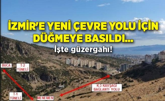 İzmir'e yeni çevre yolu için düğmeye basıldı... İşte güzergahı!