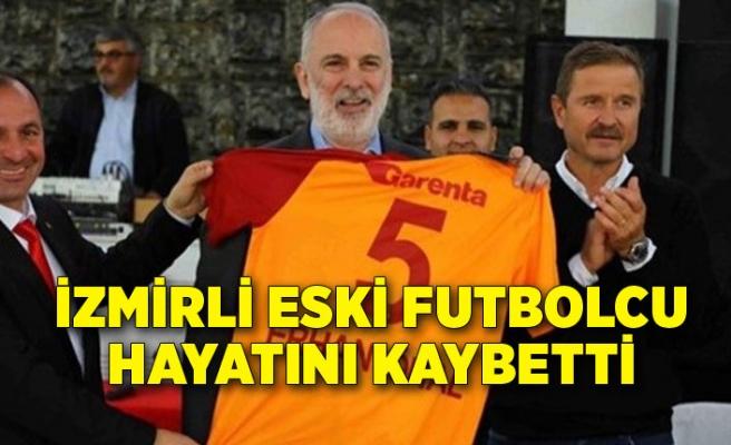 İzmirli eski futbolcu hayatını kaybetti