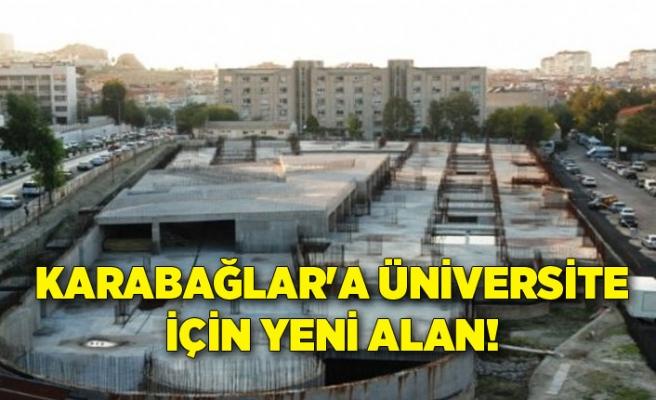 Karabağlar'a üniversite için yeni alan!