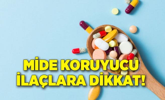 Mide koruyucu ilaçlara dikkat!
