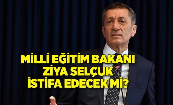 Milli Eğitim Bakanı Ziya Selçuk istifa edecek mi?