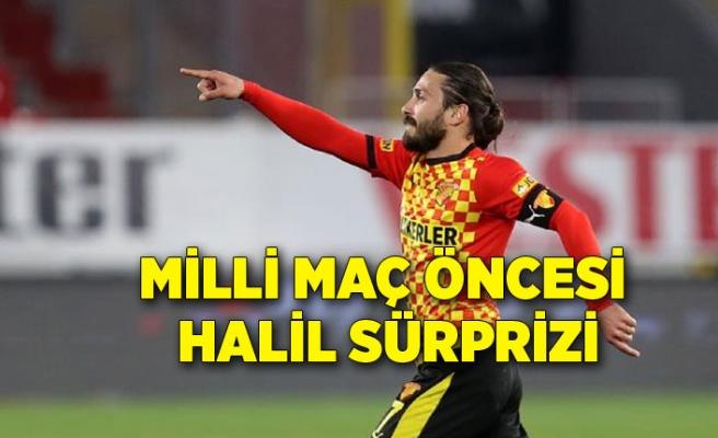 Milli maç öncesi Halil sürprizi